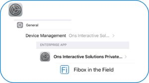 Go to Settings Go to General (scroll down) Goto Device Management Verify Ons Interactive Solutions Private Limited - Fibox in the Field