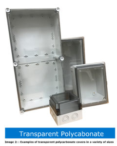 Image 2: : Examples of transparent polycarbonate covers in a variety of sizes